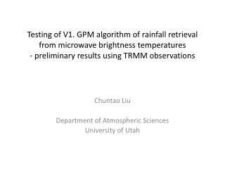 Chuntao  Liu Department of Atmospheric Sciences University of Utah