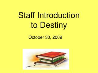 Staff Introduction  to Destiny