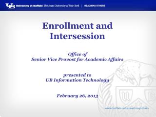 Enrollment and Intersession Office of  Senior Vice Provost for Academic Affairs presented to