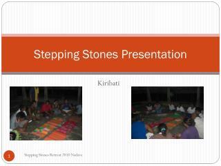 Stepping Stones Presentation