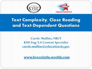 Text Complexity, Close  Reading  and Text-Dependent  Questions