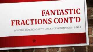 Fantastic  Fractions Cont�d