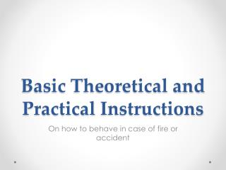 Basic  Theoretical and Practical Instructions