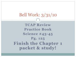 Bell Work: 3/31/10