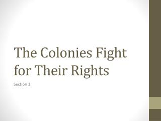 The Colonies Fight for Their Rights