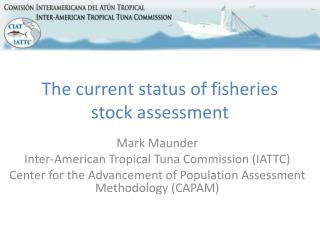 The current status of fisheries stock assessment