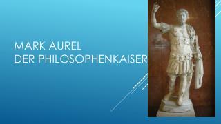 Mark Aurel der Philosophenkaiser