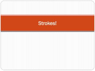 Strokes!