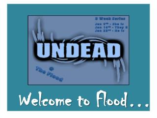 Welcome to Flood…