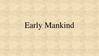 Early Mankind