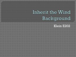 Inherit the Wind Background