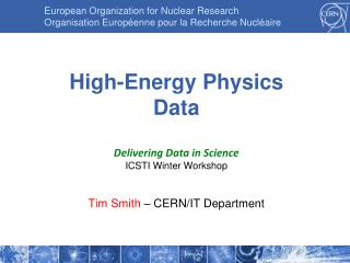High-Energy Physics Data Delivering Data in Science ICSTI Winter Workshop