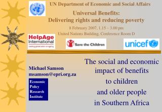 UN Department of Economic and Social Affairs   Universal Benefits:  Delivering rights and reducing poverty   8 February