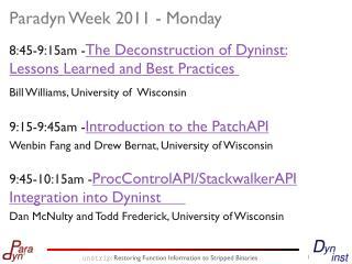 Paradyn Week 2011 - Monday