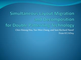 Simultaneous Layout Migration and Decomposition for Double Patterning Technology