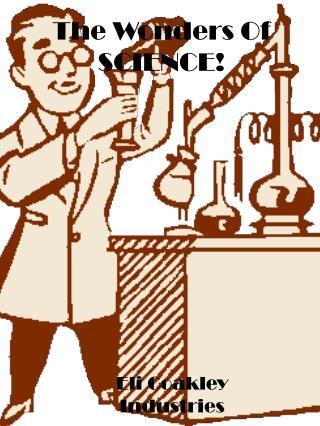 The Wonders Of SCIENCE!