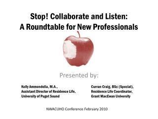 Stop! Collaborate and Listen: A Roundtable for New Professionals