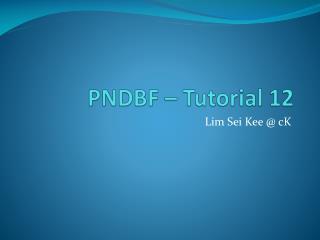 PNDBF � Tutorial 12