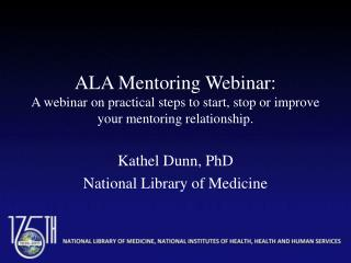 Kathel Dunn, PhD National Library of Medicine