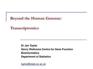 Beyond the Human Genome:  Transcriptomics