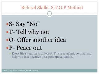 Refusal Skills- S.T.O.P Method