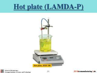 Hot plate (LAMDA-P)