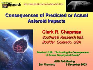 Clark R. Chapman Southwest Research Inst. Boulder, Colorado, USA
