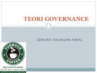 TEORI GOVERNANCE