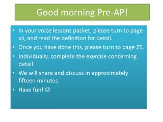 Good morning Pre-AP!
