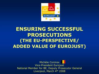 ENSURING SUCCESSFUL PROSECUTIONS THE EU-PERSPECTIVE