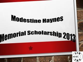 Modestine Haynes  Memorial Scholarship  2013