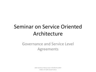 Seminar on Service Oriented Architecture