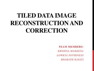 Tiled data Image reconstruction and  correction