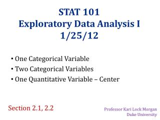 STAT 101 Exploratory Data Analysis I 1/25/12