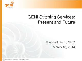 GENI Stitching Services:  Present and Future