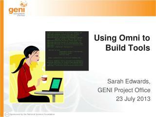 Using Omni to Build Tools