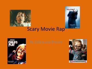 Scary  M ovie Rap