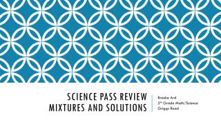 Science PASS Review Mixtures and Solutions