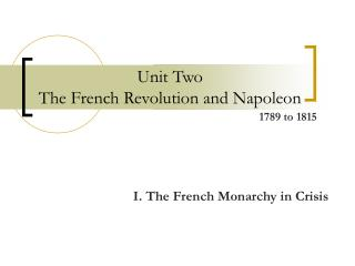 Unit Two The French Revolution and Napoleon