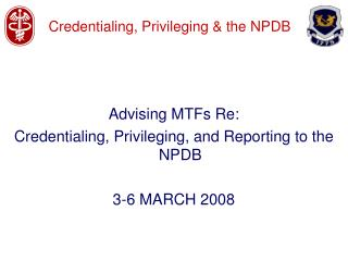Credentialing, Privileging & the NPDB