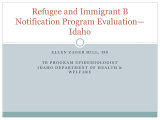 Refugee and Immigrant B Notification Program Evaluation—Idaho