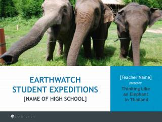 [Teacher Name]  presents: Thinking Like  an Elephant  in Thailand