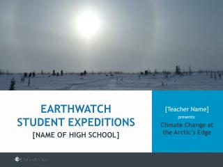 [Teacher Name]  presents: Climate Change at the Arctic's Edge
