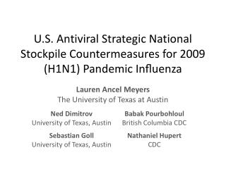 U.S. Antiviral Strategic National  Stockpile Countermeasures for 2009 (H1N1) Pandemic  Influenza