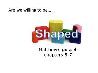 Shaped