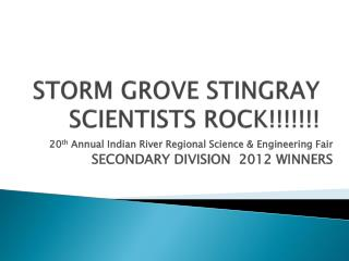STORM GROVE STINGRAY SCIENTISTS ROCK!!!!!!!