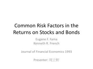Common Risk Factors in the Returns on Stocks and Bonds