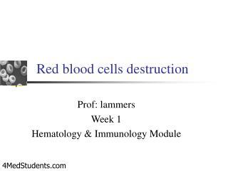 Red blood cells destruction