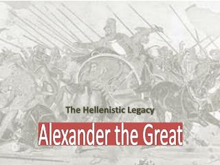 The Hellenistic Legacy