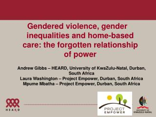 Gendered violence, gender inequalities and home-based care: the forgotten relationship of power